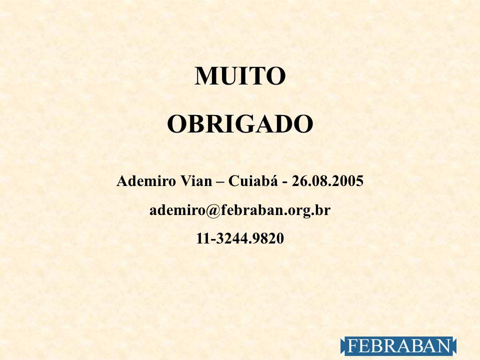 MUITO OBRIGADO Ademiro Vian – Cuiabá - 26.08.2005