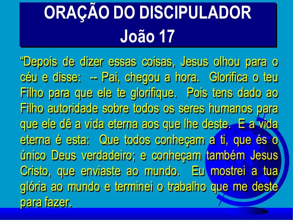 ORAÇÃO DO DISCIPULADOR João 17