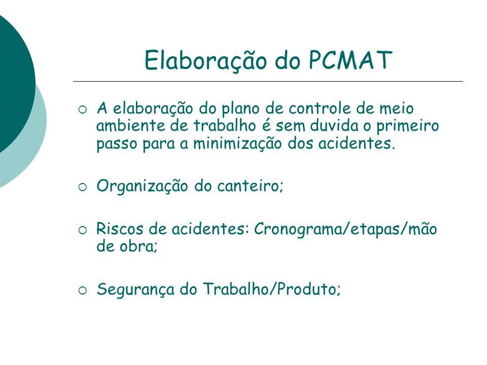 Elaboração do PCMAT A elaboração do plano de controle de meio ambiente de trabalho é sem duvida o primeiro passo para a minimização dos acidentes.