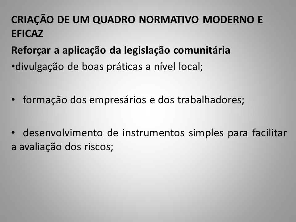 CRIAÇÃO DE UM QUADRO NORMATIVO MODERNO E EFICAZ