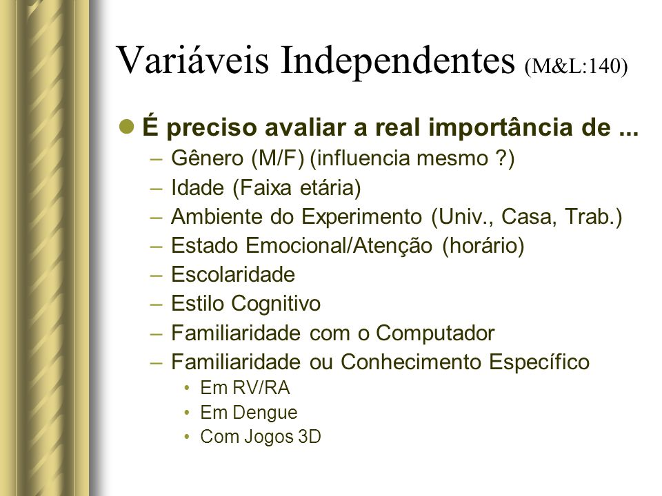 Variáveis Independentes (M&L:140)