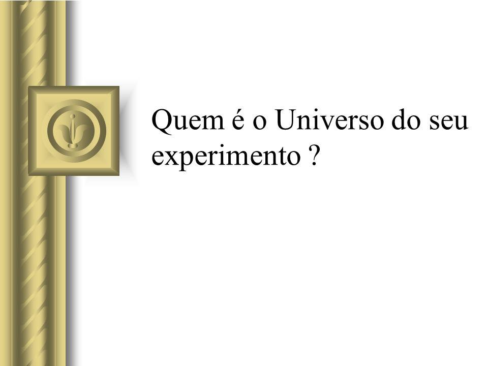 Quem é o Universo do seu experimento