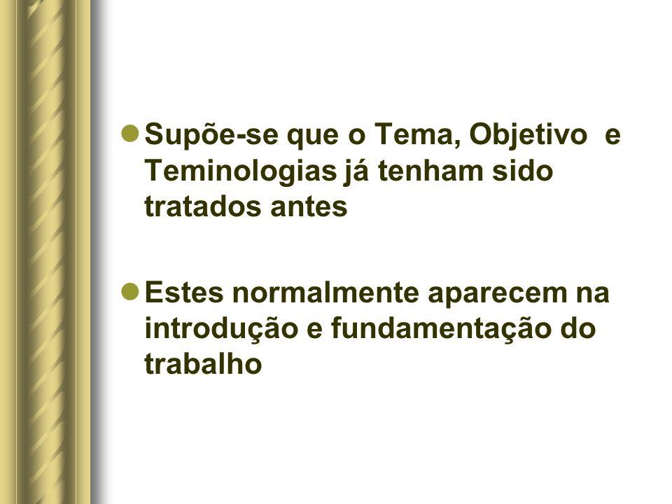 Supõe-se que o Tema, Objetivo e Teminologias já tenham sido tratados antes
