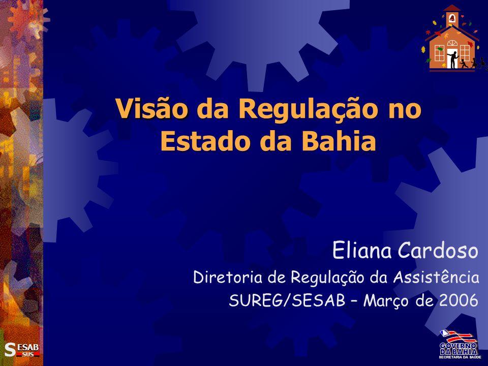 Visão da Regulação no Estado da Bahia