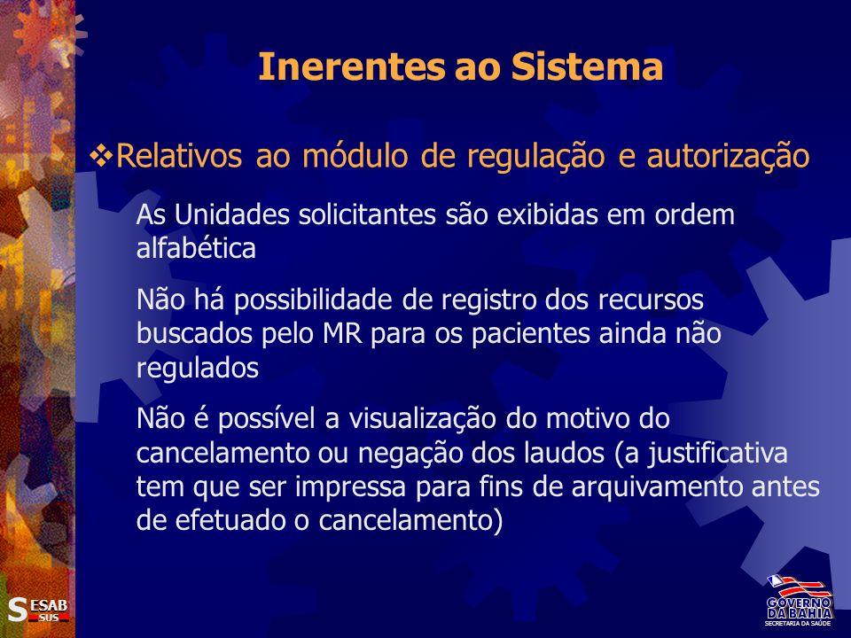 Inerentes ao Sistema Relativos ao módulo de regulação e autorização S