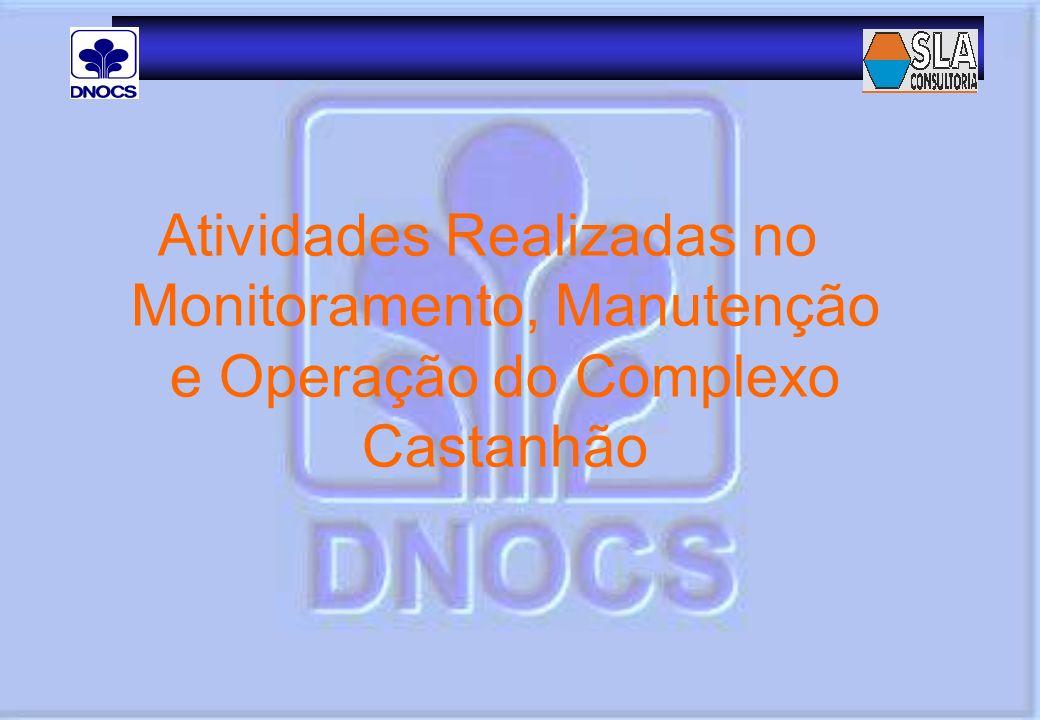 Atividades Realizadas no Monitoramento, Manutenção e Operação do Complexo Castanhão