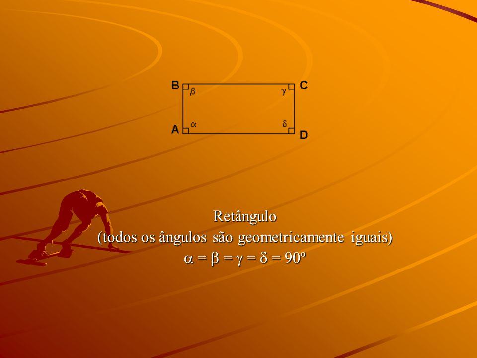 (todos os ângulos são geometricamente iguais)