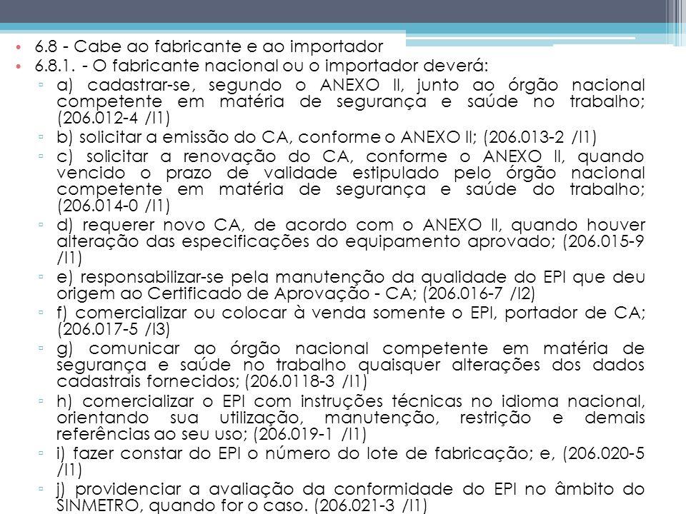 6.8 - Cabe ao fabricante e ao importador