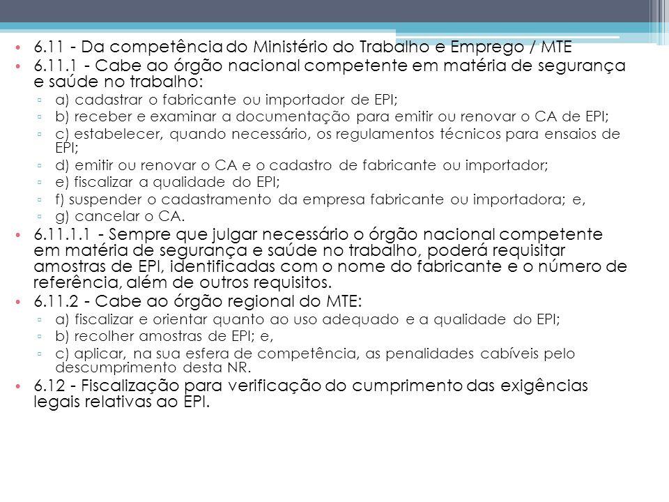 6.11 - Da competência do Ministério do Trabalho e Emprego / MTE