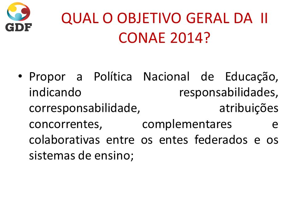 QUAL O OBJETIVO GERAL DA II CONAE 2014