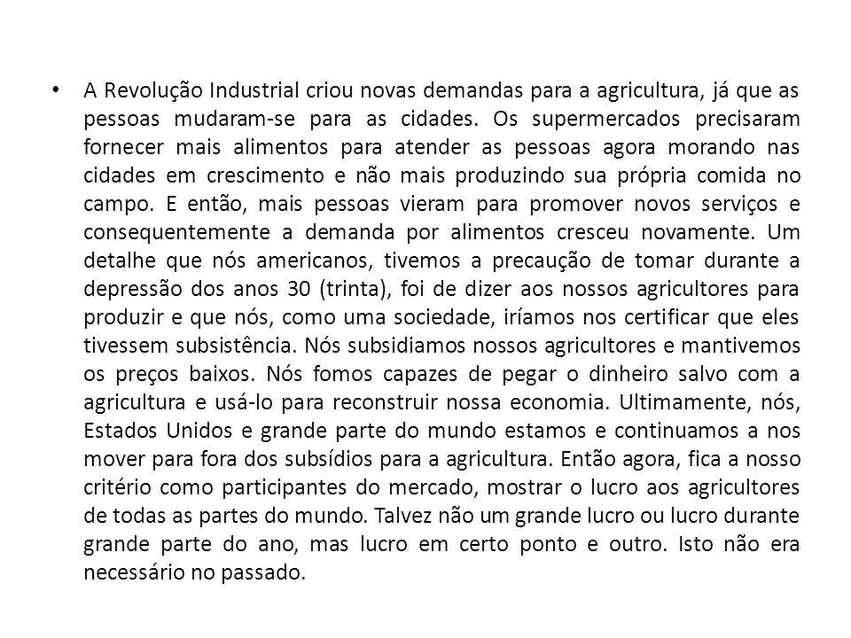 A Revolução Industrial criou novas demandas para a agricultura, já que as pessoas mudaram-se para as cidades.