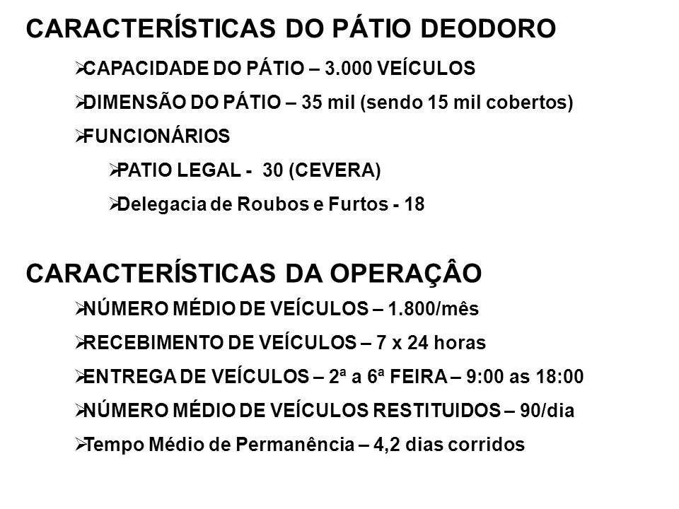 CARACTERÍSTICAS DO PÁTIO DEODORO