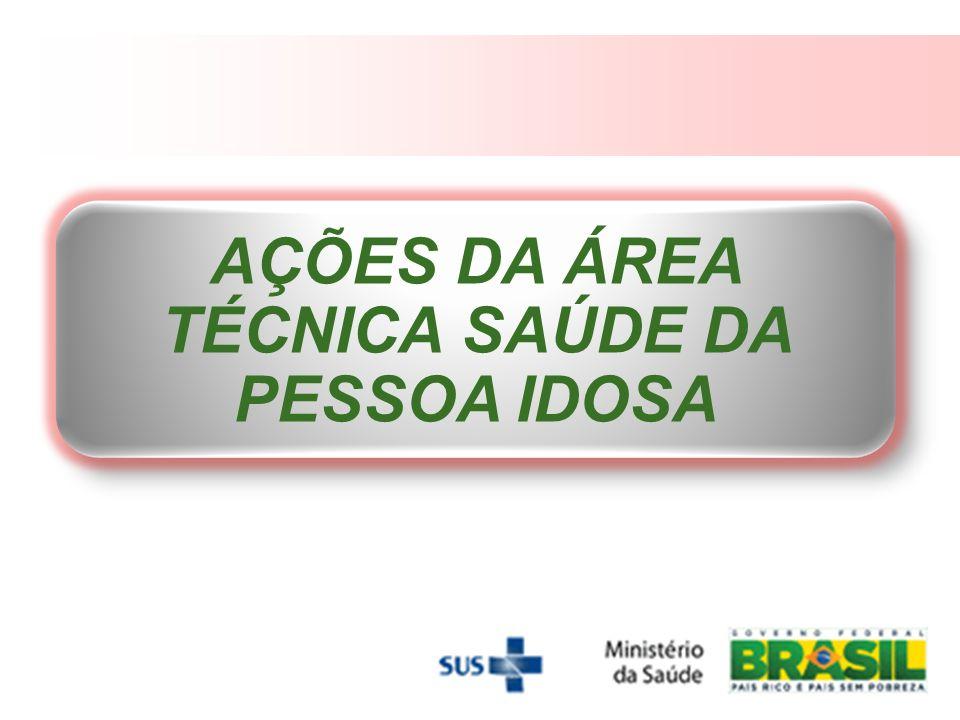 AÇÕES DA ÁREA TÉCNICA SAÚDE DA PESSOA IDOSA