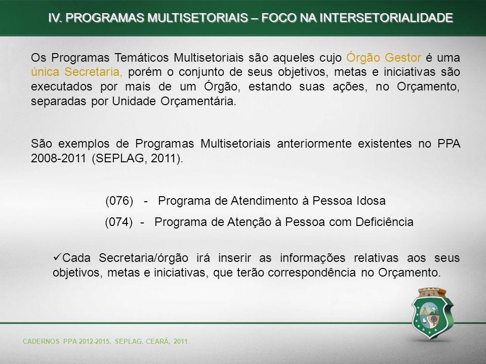 IV. PROGRAMAS MULTISETORIAIS – FOCO NA INTERSETORIALIDADE