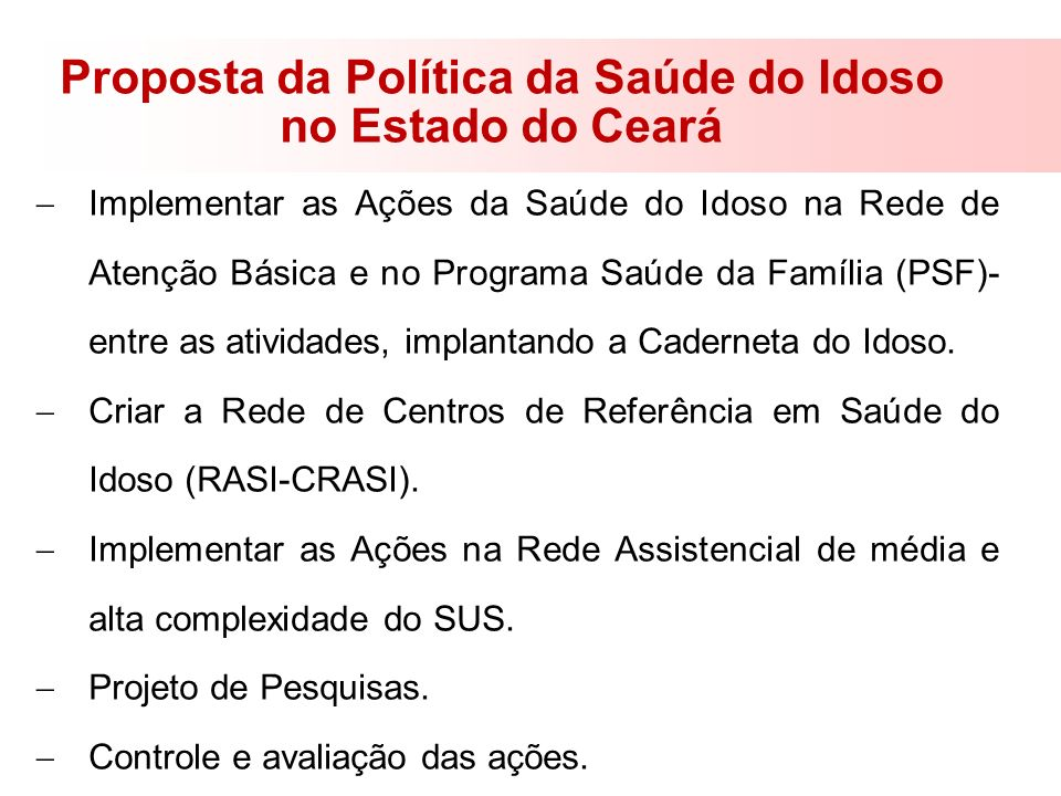 Proposta da Política da Saúde do Idoso no Estado do Ceará