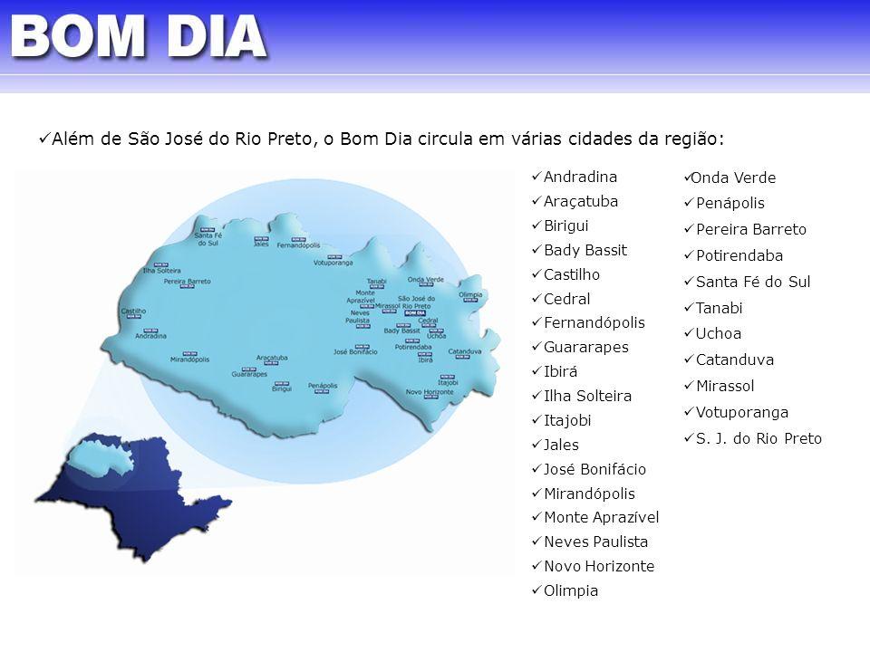 Além de São José do Rio Preto, o Bom Dia circula em várias cidades da região:
