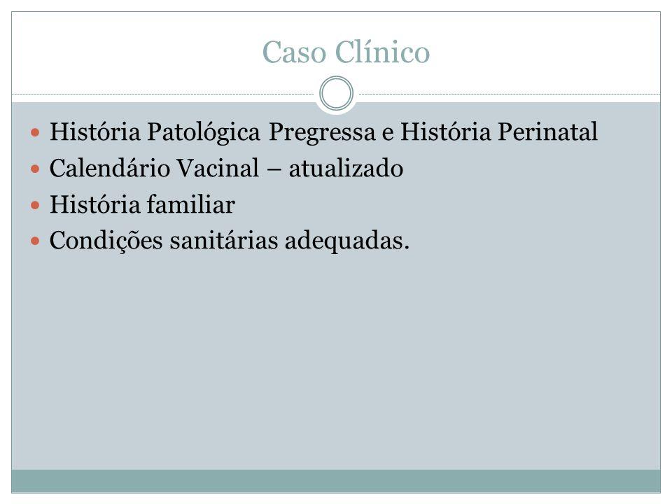 Caso Clínico História Patológica Pregressa e História Perinatal