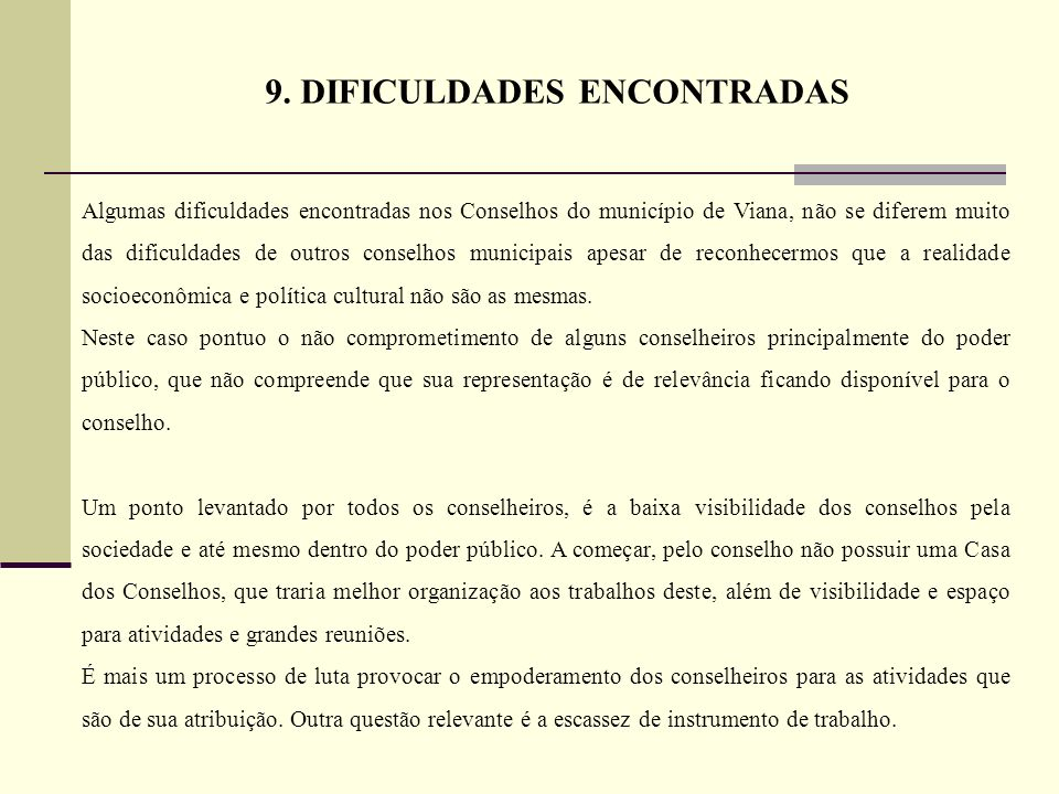 9. DIFICULDADES ENCONTRADAS