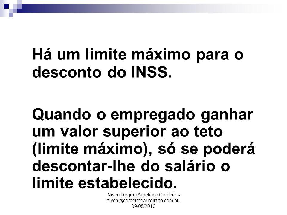 Há um limite máximo para o desconto do INSS.