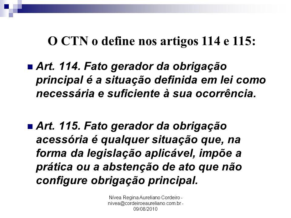 O CTN o define nos artigos 114 e 115: