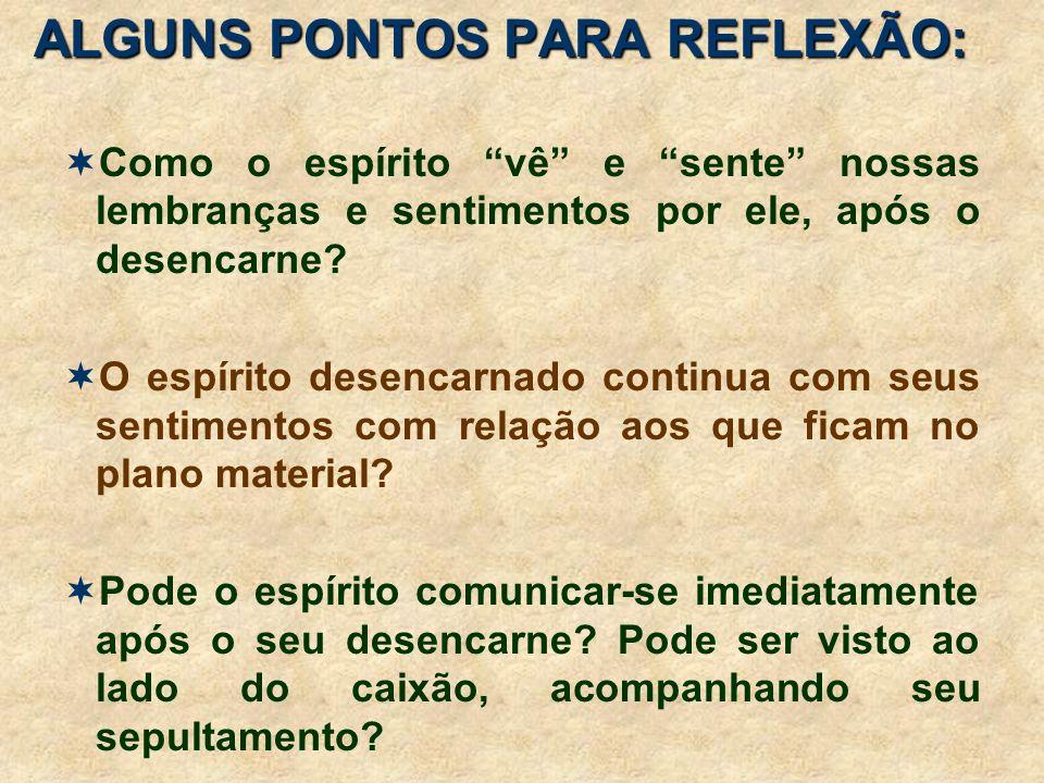 ALGUNS PONTOS PARA REFLEXÃO:
