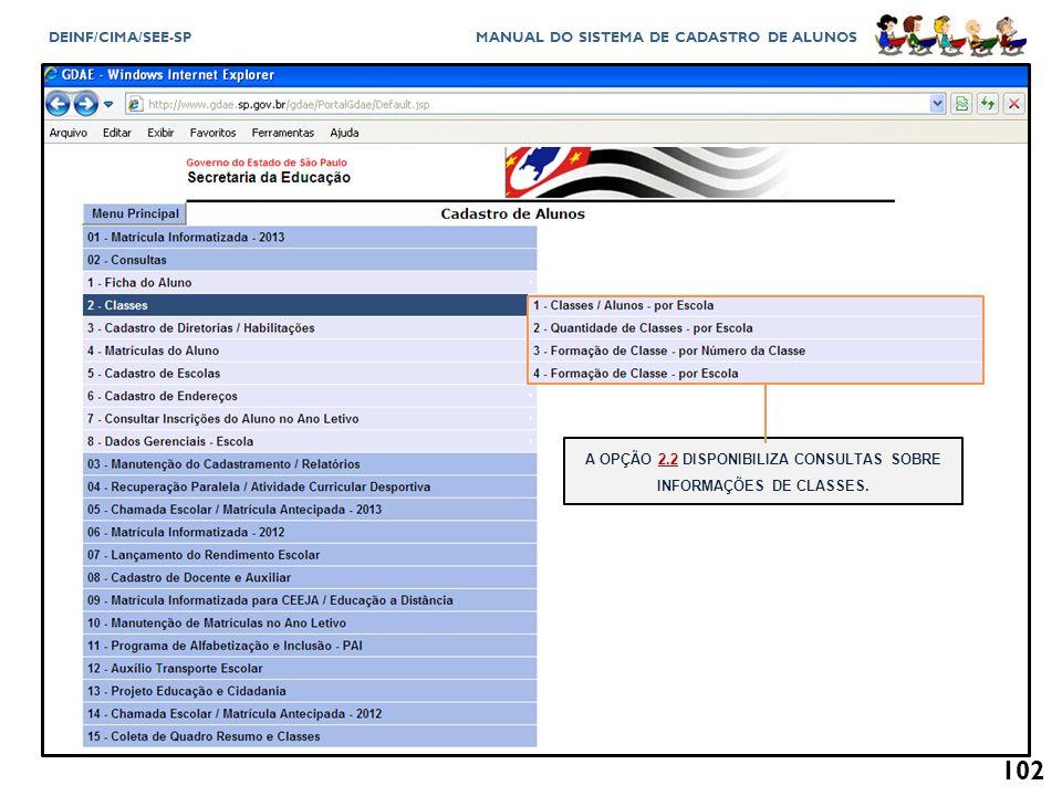 A OPÇÃO 2.2 DISPONIBILIZA CONSULTAS SOBRE INFORMAÇÕES DE CLASSES.