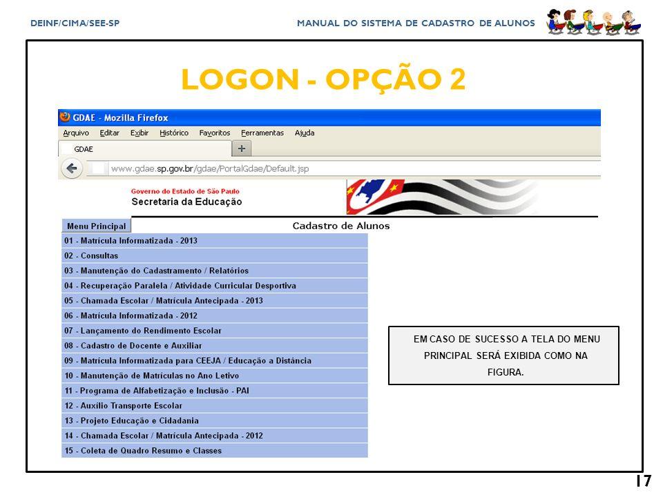 LOGON - OPÇÃO 2 EM CASO DE SUCESSO A TELA DO MENU PRINCIPAL SERÁ EXIBIDA COMO NA FIGURA.