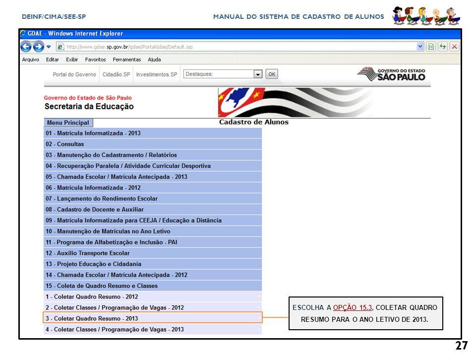 ESCOLHA A OPÇÃO 15.3, COLETAR QUADRO RESUMO PARA O ANO LETIVO DE 2013.