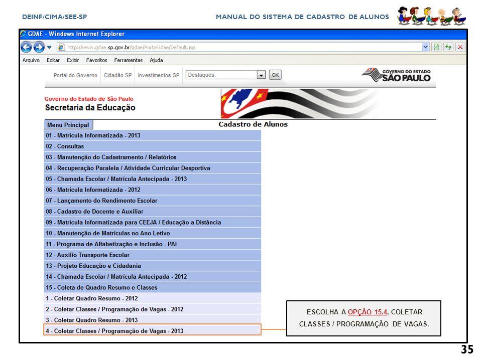 ESCOLHA A OPÇÃO 15.4, COLETAR CLASSES / PROGRAMAÇÃO DE VAGAS.
