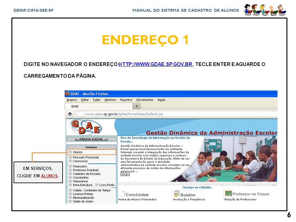 ENDEREÇO 1 DIGITE NO NAVEGADOR O ENDEREÇO HTTP://WWW.GDAE.SP.GOV.BR, TECLE ENTER E AGUARDE O CARREGAMENTO DA PÁGINA.
