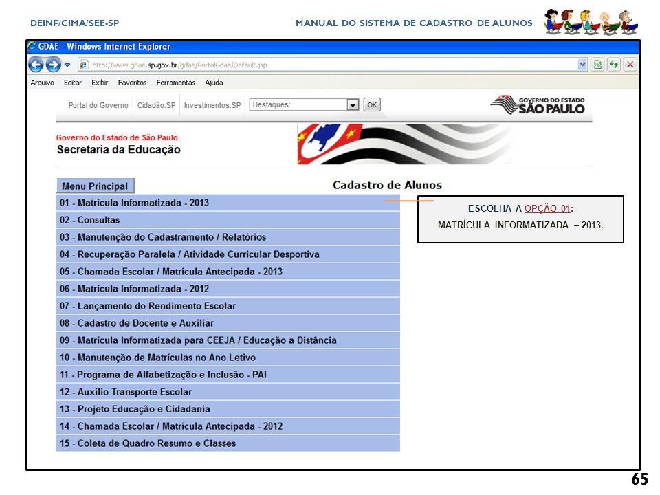 MATRÍCULA INFORMATIZADA – 2013.