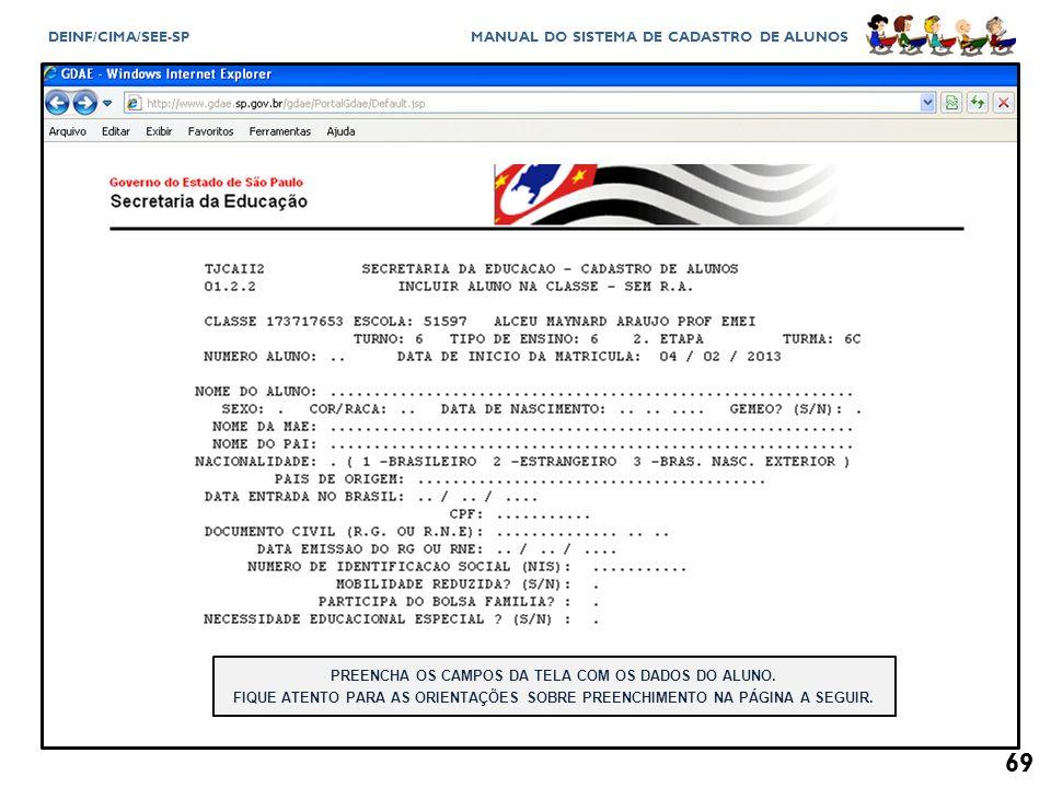 PREENCHA OS CAMPOS DA TELA COM OS DADOS DO ALUNO.