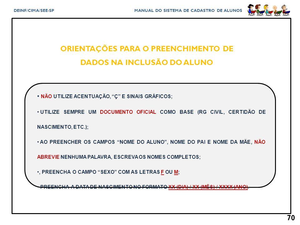 ORIENTAÇÕES PARA O PREENCHIMENTO DE DADOS NA INCLUSÃO DO ALUNO