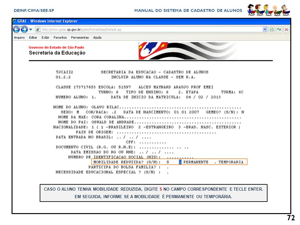 CASO O ALUNO TENHA MOBILIDADE REDUZIDA, DIGITE S NO CAMPO CORRESPONDENTE E TECLE ENTER.