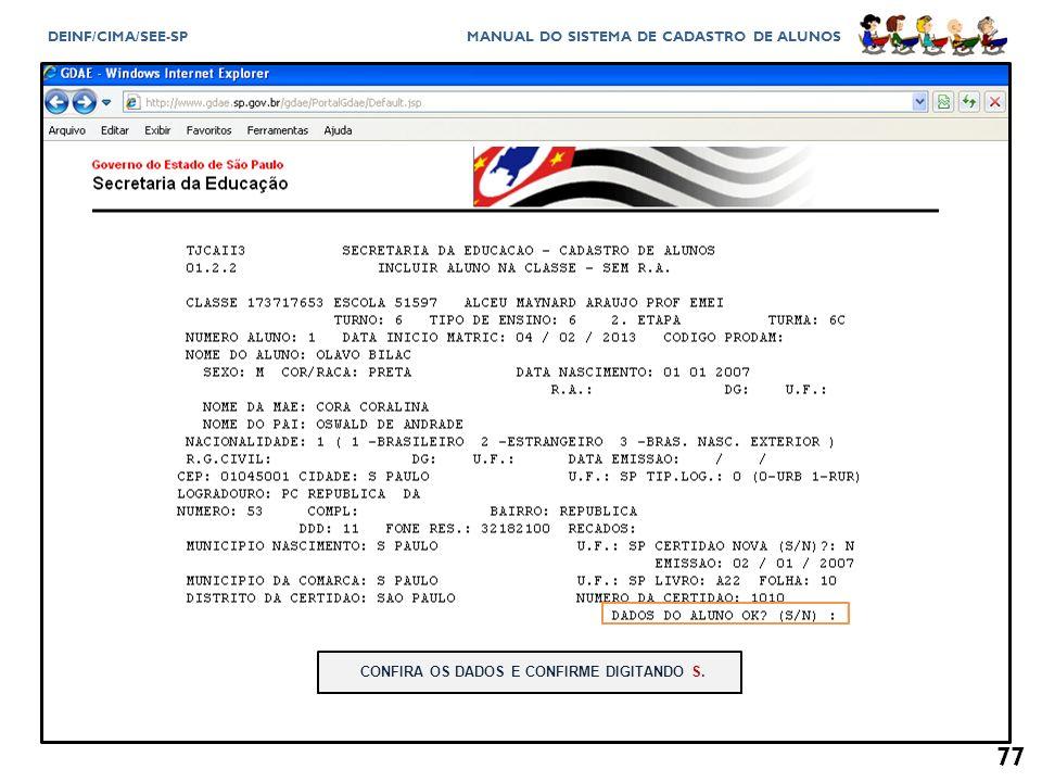 CONFIRA OS DADOS E CONFIRME DIGITANDO S.