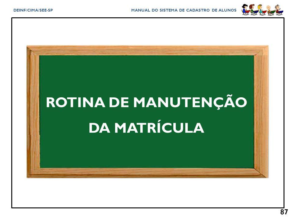 ROTINA DE MANUTENÇÃO DA MATRÍCULA