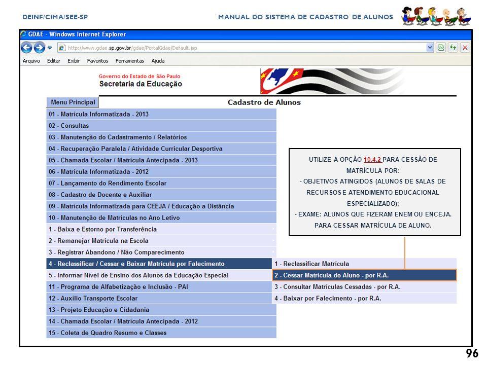 UTILIZE A OPÇÃO 10.4.2 PARA CESSÃO DE MATRÍCULA POR: