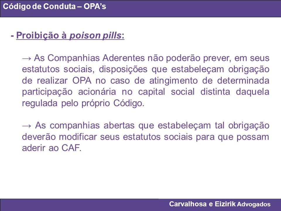 - Proibição à poison pills: