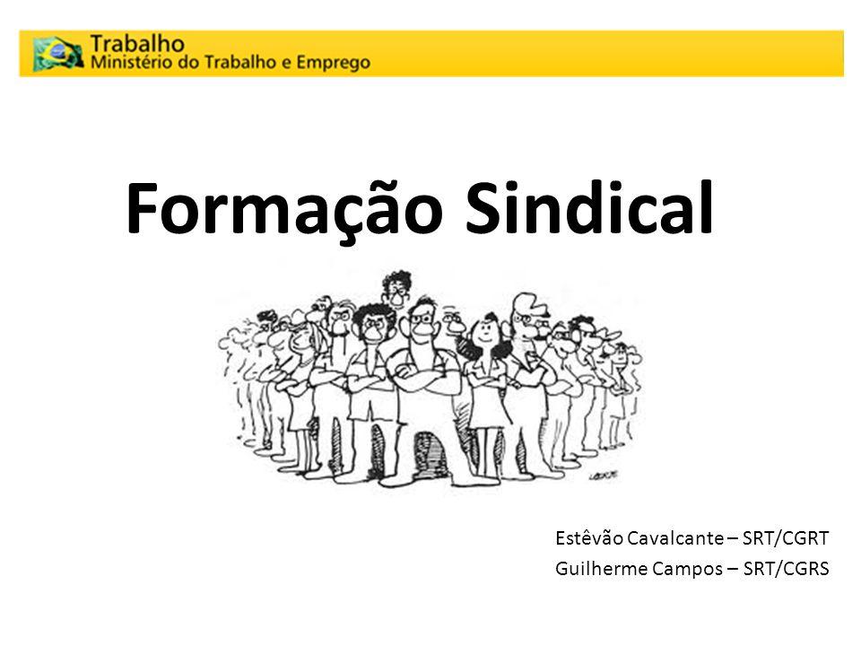 Estêvão Cavalcante – SRT/CGRT Guilherme Campos – SRT/CGRS