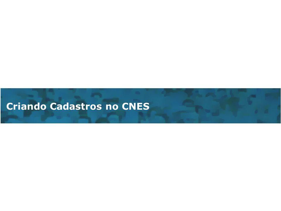Criando Cadastros no CNES