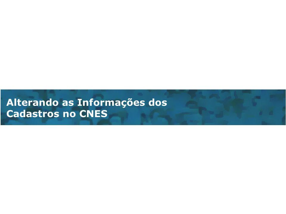 Alterando as Informações dos Cadastros no CNES