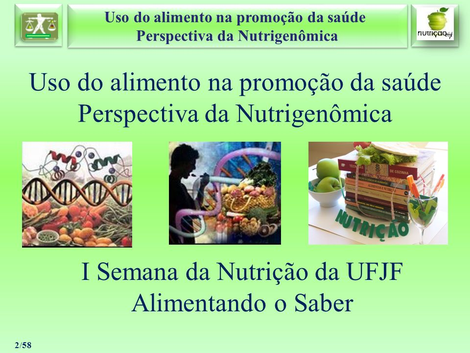 Uso do alimento na promoção da saúde Perspectiva da Nutrigenômica