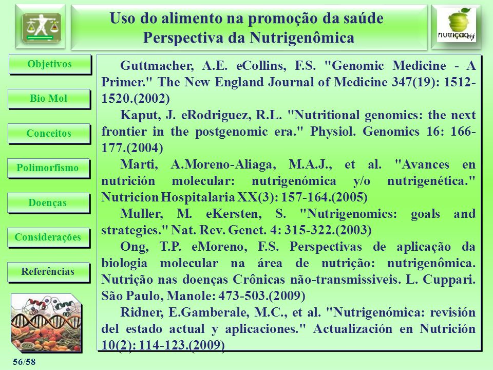 ObjetivosGuttmacher, A.E. eCollins, F.S. Genomic Medicine - A Primer. The New England Journal of Medicine 347(19): 1512-1520.(2002)