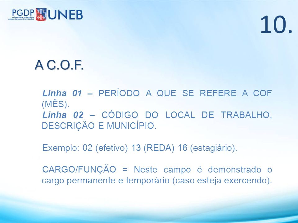 10. A C.O.F. Linha 01 – PERÍODO A QUE SE REFERE A COF (MÊS).