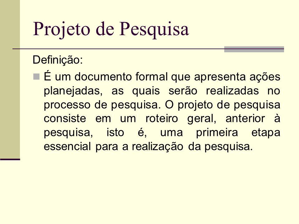 Projeto de Pesquisa Definição: