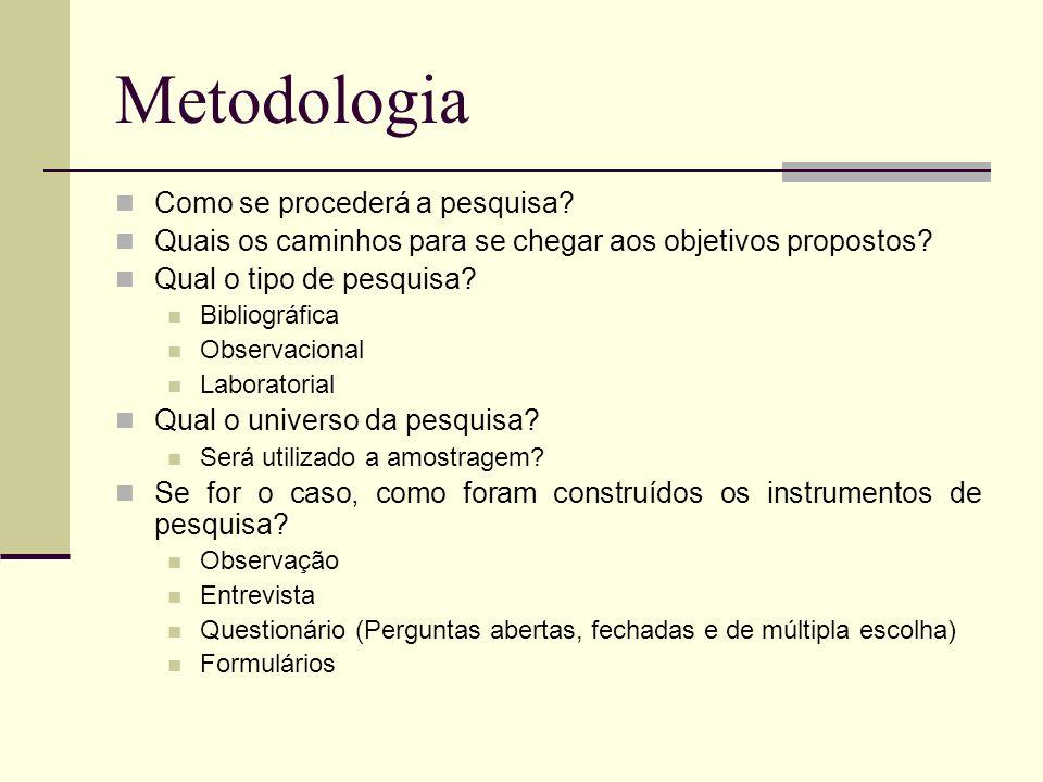 Metodologia Como se procederá a pesquisa