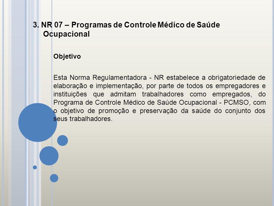 3. NR 07 – Programas de Controle Médico de Saúde Ocupacional