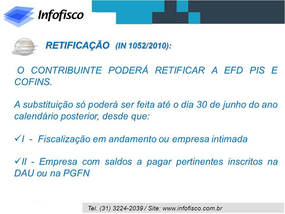 RETIFICAÇÃO (IN 1052/2010):O CONTRIBUINTE PODERÁ RETIFICAR A EFD PIS E COFINS.