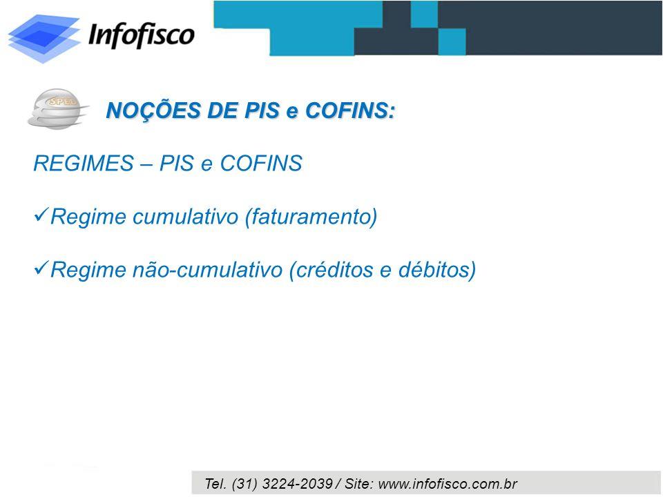NOÇÕES DE PIS e COFINS: REGIMES – PIS e COFINS.
