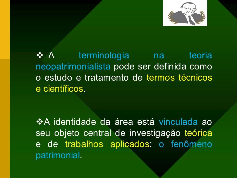 A terminologia na teoria neopatrimonialista pode ser definida como o estudo e tratamento de termos técnicos e científicos.